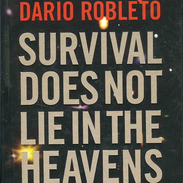 Dario Robleto Survival Does Not Lie in the Heavens